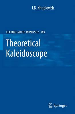 Theoretical Kaleidoscope - Lecture Notes in Physics 747 (Paperback)