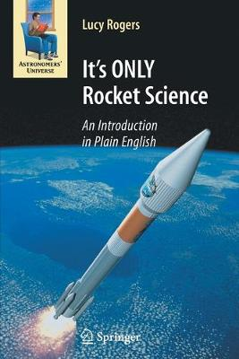 It's ONLY Rocket Science: An Introduction in Plain English - Astronomers' Universe (Paperback)
