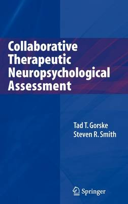 Collaborative Therapeutic Neuropsychological Assessment (Hardback)