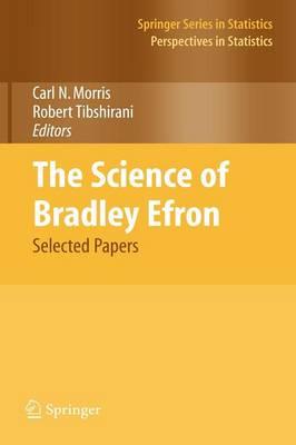 The Science of Bradley Efron: Selected Papers - Springer Series in Statistics (Hardback)