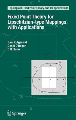 Fixed Point Theory for Lipschitzian-type Mappings with Applications - Topological Fixed Point Theory and Its Applications 6 (Hardback)
