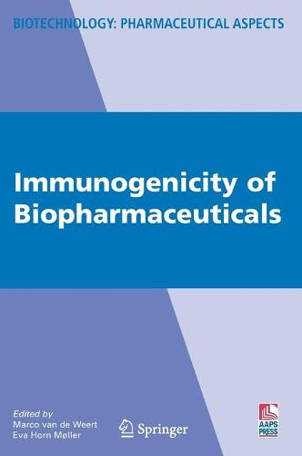 Immunogenicity of Biopharmaceuticals - Biotechnology: Pharmaceutical Aspects VIII (Hardback)