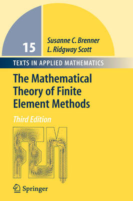 The Mathematical Theory of Finite Element Methods - Texts in Applied Mathematics 15 (Hardback)