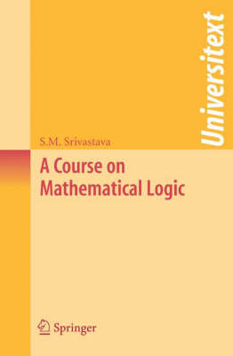 A Course on Mathematical Logic - Universitext (Paperback)
