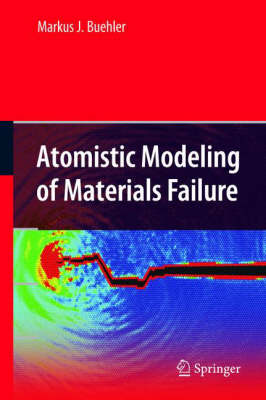 Atomistic Modeling of Materials Failure (Hardback)
