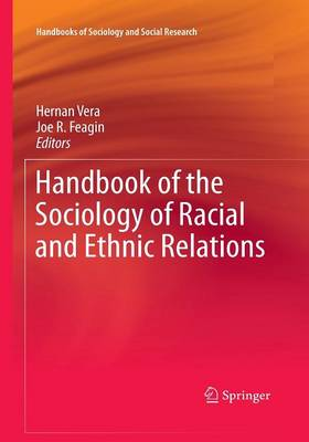 Handbook of the Sociology of Racial and Ethnic Relations - Handbooks of Sociology and Social Research (Paperback)