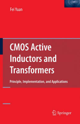 CMOS Active Inductors and Transformers: Principle, Implementation, and Applications (Hardback)
