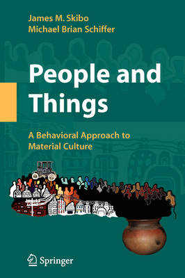 People and Things: A Behavioral Approach to Material Culture (Hardback)