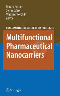 Multifunctional Pharmaceutical Nanocarriers - Fundamental Biomedical Technologies 4 (Hardback)