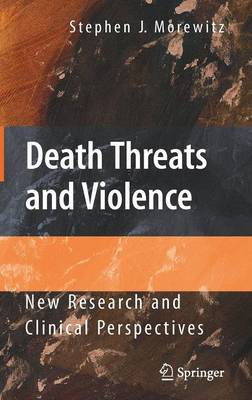 Death Threats and Violence: New Research and Clinical Perspectives (Hardback)