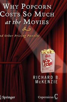 Why Popcorn Costs So Much at the Movies: And Other Pricing Puzzles (Hardback)