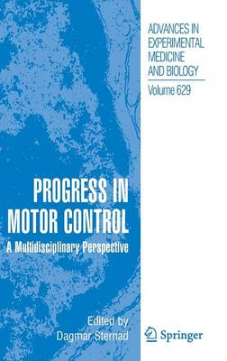 Progress in Motor Control: A Multidisciplinary Perspective - Advances in Experimental Medicine and Biology 629 (Hardback)