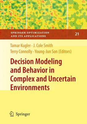 Decision Modeling and Behavior in Complex and Uncertain Environments - Springer Optimization and Its Applications 21 (Hardback)