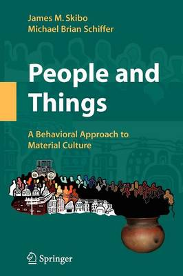 People and Things: A Behavioral Approach to Material Culture (Paperback)