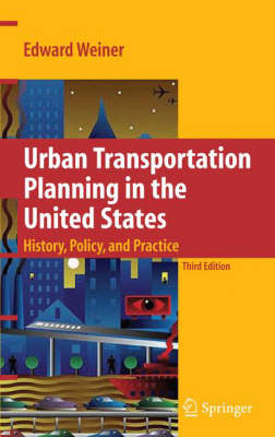 Urban Transportation Planning in the United States: History, Policy, and Practice (Hardback)