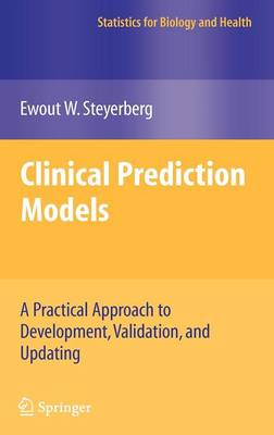 Clinical Prediction Models: A Practical Approach to Development, Validation, and Updating - Statistics for Biology and Health (Hardback)