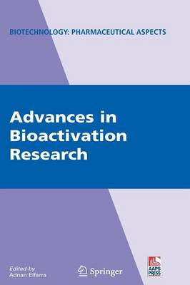 Advances in Bioactivation Research - Biotechnology: Pharmaceutical Aspects IX (Hardback)