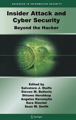 Insider Attack and Cyber Security: Beyond the Hacker - Advances in Information Security 39 (Hardback)