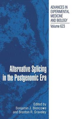 Alternative Splicing in the Postgenomic Era - Advances in Experimental Medicine and Biology 623 (Hardback)