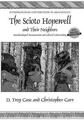 The Scioto Hopewell and Their Neighbors: Bioarchaeological Documentation and Cultural Understanding - Interdisciplinary Contributions to Archaeology