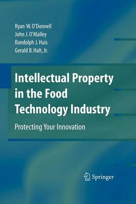 Intellectual Property in the Food Technology Industry: Protecting Your Innovation (Paperback)