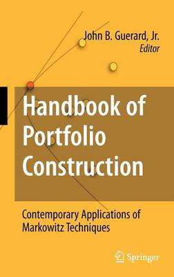 Handbook of Portfolio Construction: Contemporary Applications of Markowitz Techniques (Hardback)
