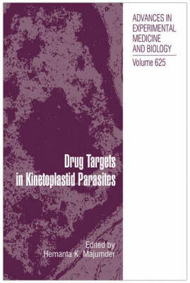 Drug Targets in Kinetoplastid Parasites - Advances in Experimental Medicine and Biology 625 (Hardback)