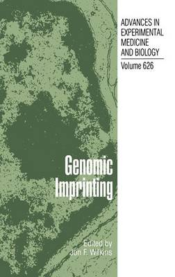 Genomic Imprinting - Advances in Experimental Medicine and Biology 626 (Hardback)