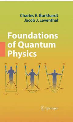 Foundations of Quantum Physics (Hardback)
