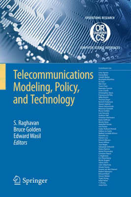 Telecommunications Modeling, Policy, and Technology - Operations Research/Computer Science Interfaces Series 44 (Hardback)