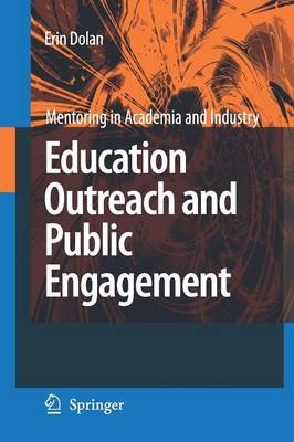 Education Outreach and Public Engagement - Mentoring in Academia and Industry 1 (Paperback)