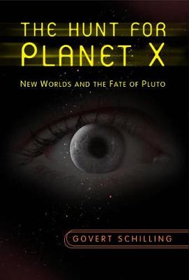 The Hunt for Planet X: New Worlds and the Fate of Pluto (Hardback)