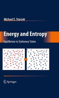 Energy and Entropy: Equilibrium to Stationary States (Hardback)