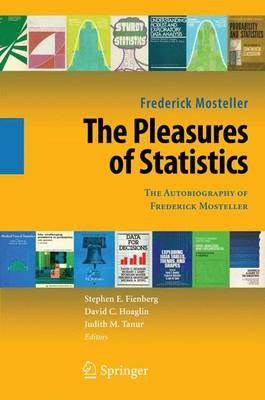 The Pleasures of Statistics: The Autobiography of Frederick Mosteller (Paperback)