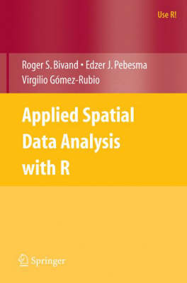 Applied Spatial Data Analysis with R - Use R! (Paperback)