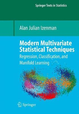 Modern Multivariate Statistical Techniques: Regression, Classification, and Manifold Learning - Springer Texts in Statistics (Hardback)