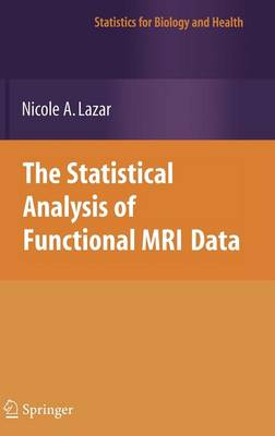 The Statistical Analysis of Functional MRI Data - Statistics for Biology and Health (Hardback)