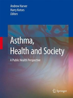 Asthma, Health and Society: A Public Health Perspective (Hardback)