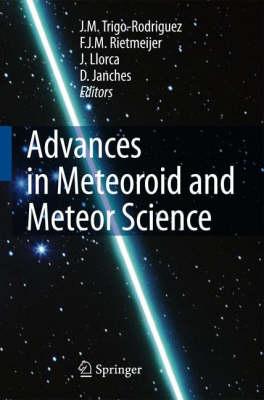 Advances in Meteoroid and Meteor Science (Hardback)