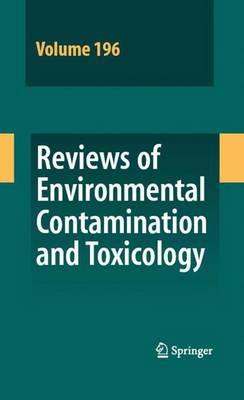 Reviews of Environmental Contamination and Toxicology 196 - Reviews of Environmental Contamination and Toxicology 196 (Hardback)