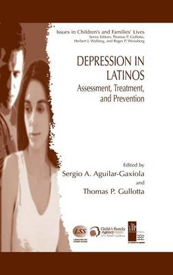 Depression in Latinos: Assessment, Treatment, and Prevention - Issues in Children's and Families' Lives 8 (Hardback)
