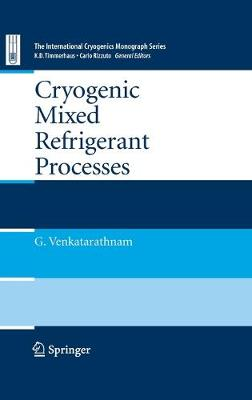 Cryogenic Mixed Refrigerant Processes - International Cryogenics Monograph Series (Hardback)