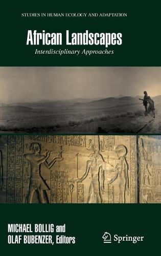 African Landscapes: Interdisciplinary Approaches - Studies in Human Ecology and Adaptation 4 (Hardback)