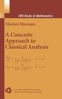A Concrete Approach to Classical Analysis - CMS Books in Mathematics (Hardback)