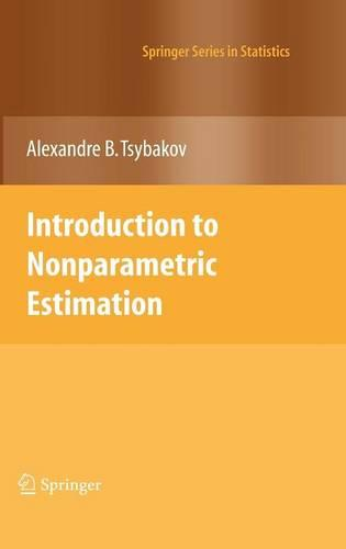 Introduction to Nonparametric Estimation - Springer Series in Statistics (Hardback)