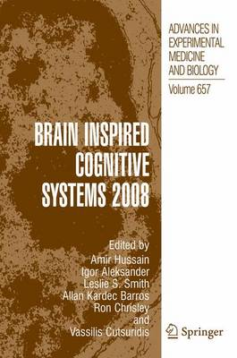 Brain Inspired Cognitive Systems 2008 - Advances in Experimental Medicine and Biology 657 (Hardback)