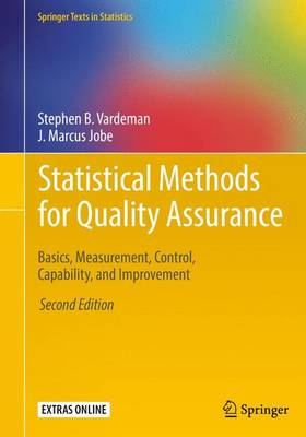 Statistical Methods for Quality Assurance: Basics, Measurement, Control, Capability, and Improvement - Springer Texts in Statistics (Paperback)