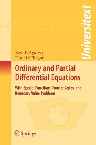 Ordinary and Partial Differential Equations: With Special Functions, Fourier Series, and Boundary Value Problems - Universitext (Paperback)