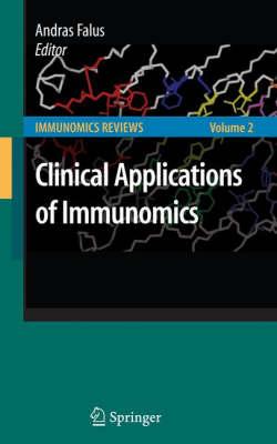 Clinical Applications of Immunomics - Immunomics Reviews: 2 (Hardback)