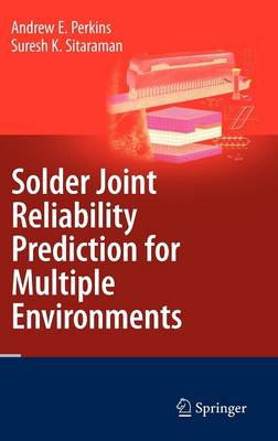 Solder Joint Reliability Prediction for Multiple Environments (Hardback)